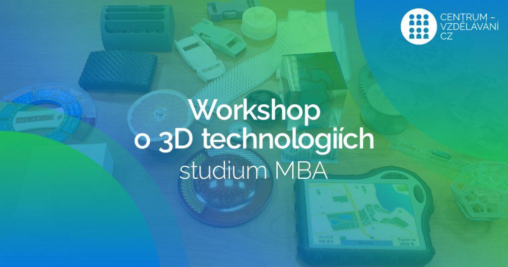 Studium MBA - Studenti MBA budou mít workshop o 3D technologiích