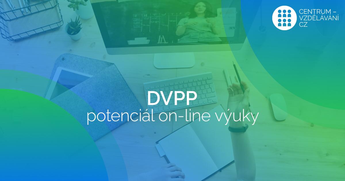 DVPP - potenciál on-line výuky
