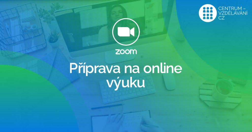 Jak se připravit na naší on-line výuku pomocí Zoomu?
