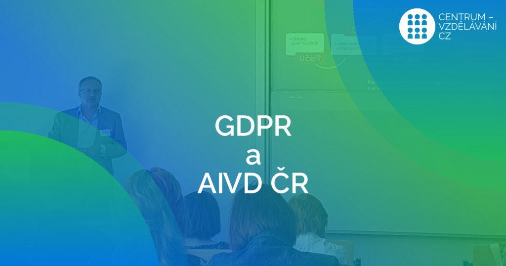 Naše zkušenosti z implementací GDPR zazněly na Valné hromadě AIVD ČR-1