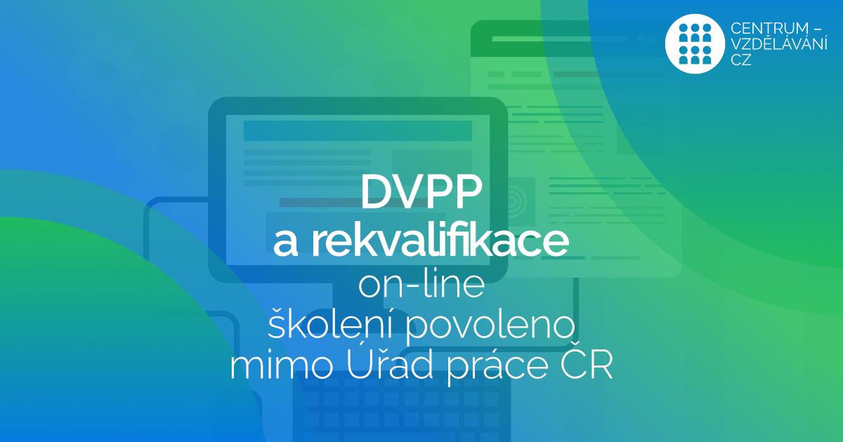 On-line výuka DVPP a Rekvalifikace mimo ÚP povoleno