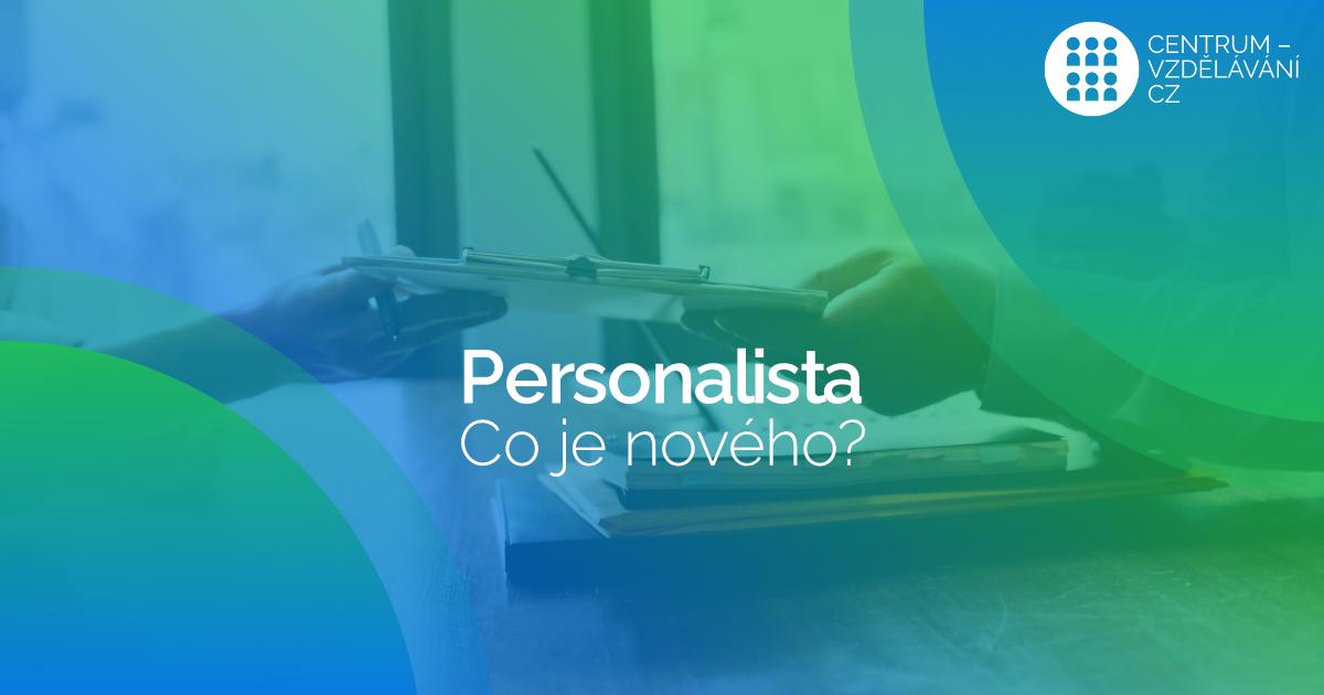 Personalista / Personalistka - co je nového? - rekvalifikace - úřad práce - profesní zkoušky