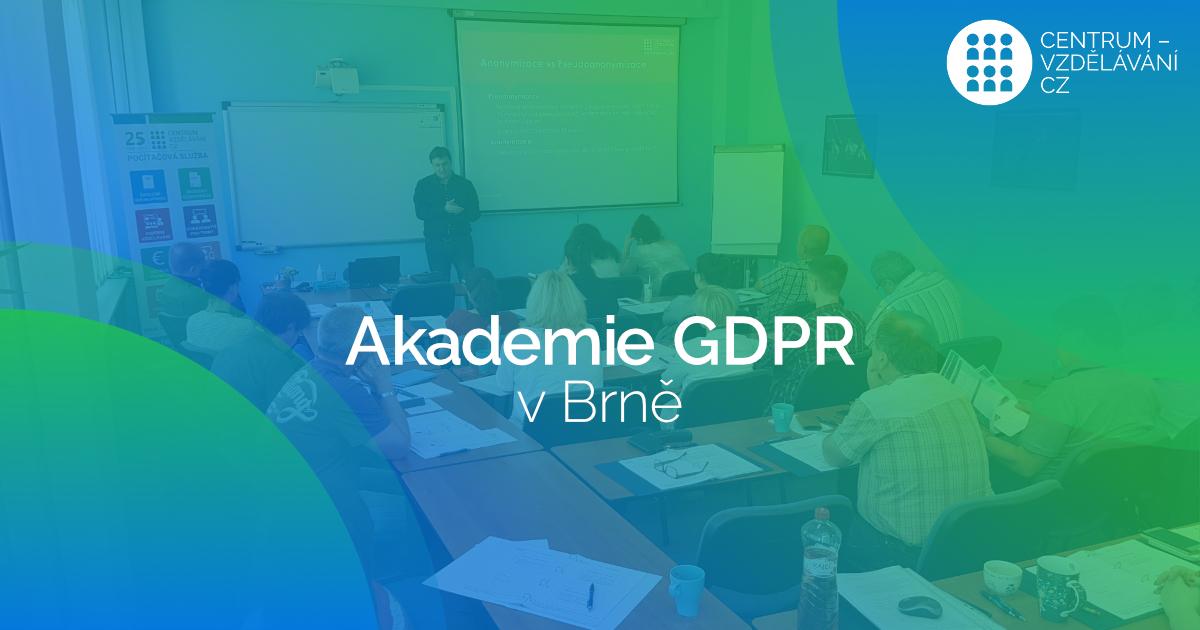 Pověřenec GDPR - Akademie GDPR v Brně