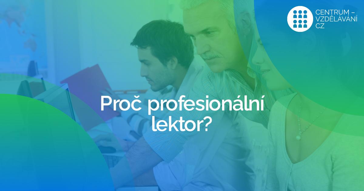 Proč Profesionální lektor?