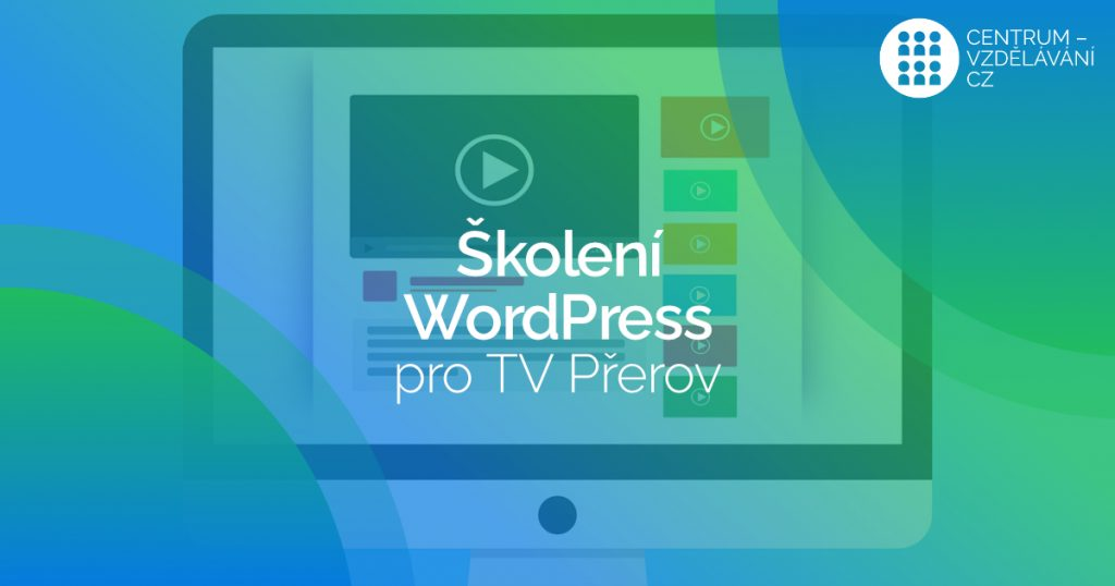 Školení WordPress v rámci POVEZ II pro TV Přerov