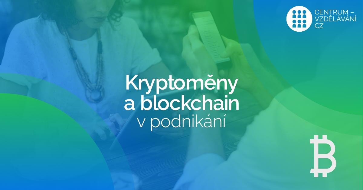 Seminář: Využití digitálních kryptoměn a technologie blockchainu v podnikání