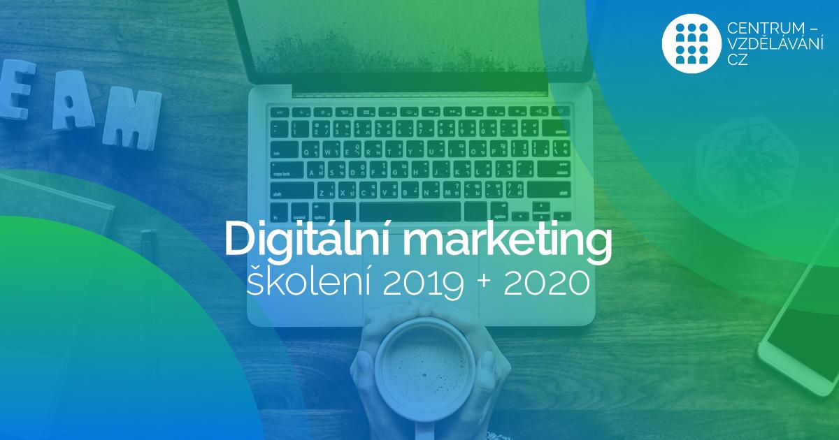 Školení digitálního marketingu – rok 2019 a 2020