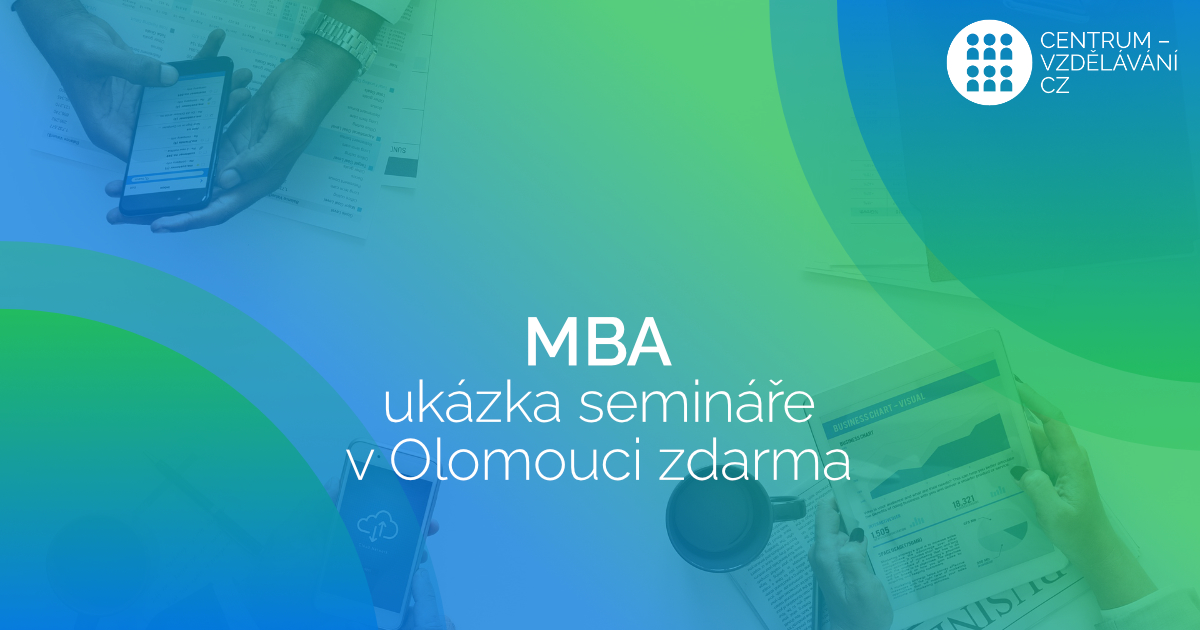 Ukázka semináře v rámci studia MBA v Olomouci ZDARMA