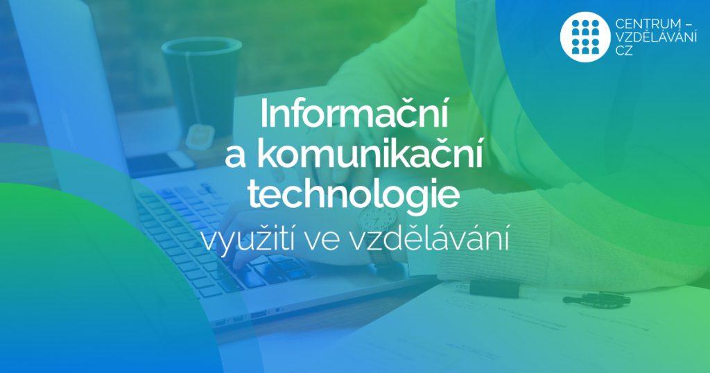 Využití informačních a komunikačních technologií ve vzdělávání