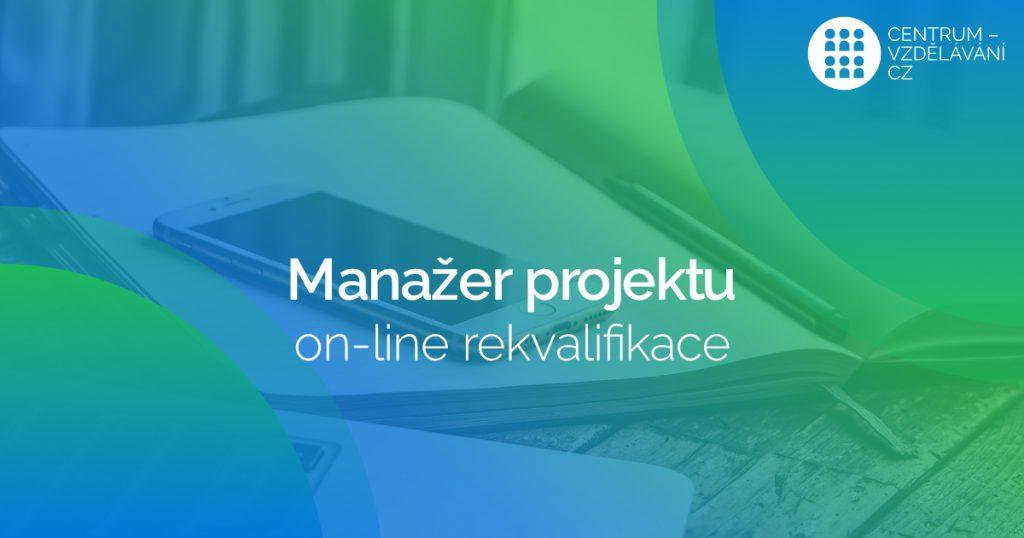 On-line rekvalifikace - Manažer projektů - rekvalifikační kurzy