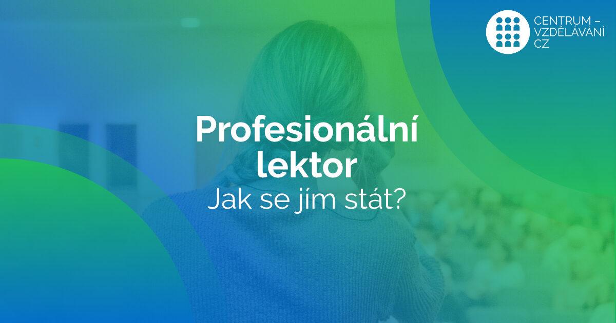 Chcete být profesionálním lektorem?